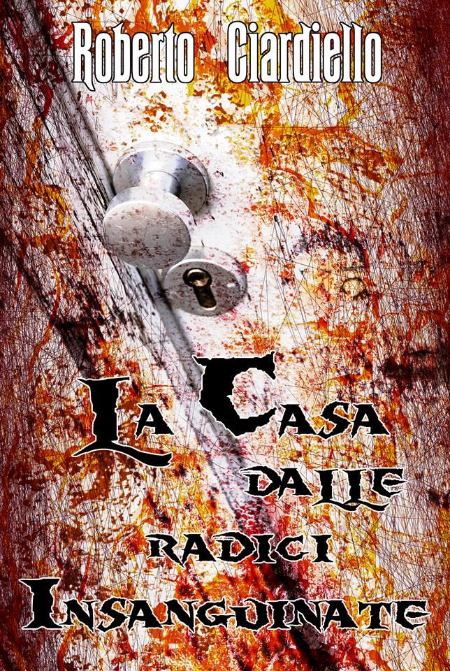 La casa dalle radici insanguinate, di Roberto Ciardiello, promozione