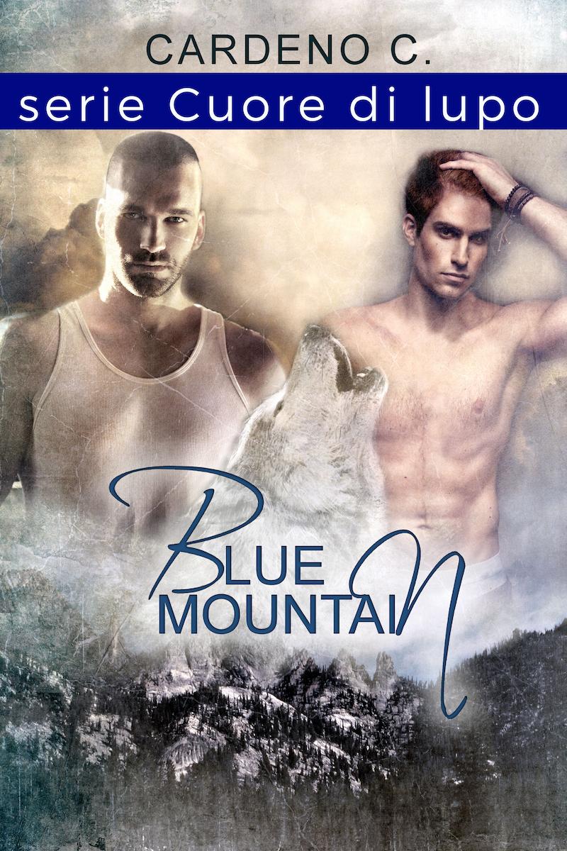 Blue Mountain (Cuore di lupo #1), di Cardeno C.